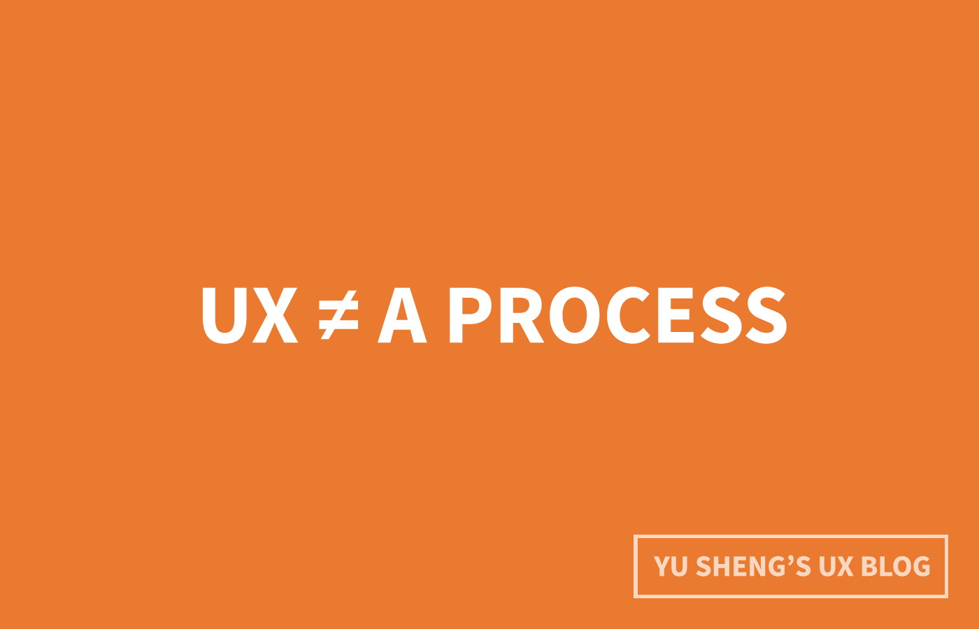 ux-is-not-a-process-FI